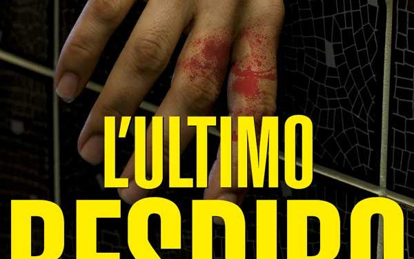 L'ULTIMO RESPIRO – Thriller di Luigi Martinuzzi